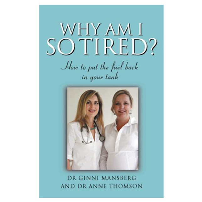 Why Am I So Tired? Kindle Edition by Dr Ginni Mansberg and Dr Anne Thomson