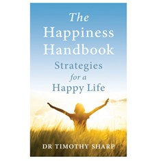 The Happiness Handbook by Dr Timothy J. Sharp (Dr Happy)