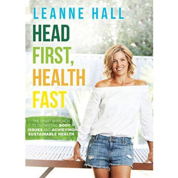 Head First, Health Fast by Leanne Hall
