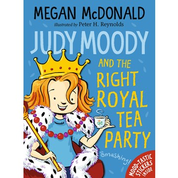 Judy Moody and the Right Royal Tea Party by Megan McDonald Illustrated by Peter H. Reynolds